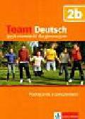 Esterl Ursula, Korner Elke, Einhorn Agnes - Team Deutsch 2b Podręcznik z ćwiczeniami + CD. Gimnazjum