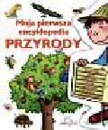Moja pierwsza encyklopedia przyrody