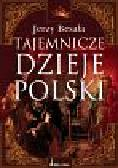 Besala Jerzy - Tajemnicze dzieje Polski