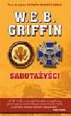 Griffin W.E.B. - Sabotażyści. Z cyklu ostatni bohaterowie