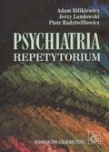 Bilikiewicz Adam, Landowski Jerzy, Radziwiłłowicz Piotr - Psychiatria Repetytorium