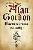 Gordon Alan - Błazen wkracza na scenę