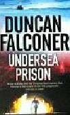 Falconer Duncan - Undersea Prison