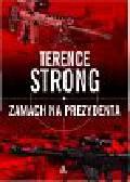 Strong Terence - Zamach na prezydenta