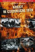 Grzelak Czesław - Kresy w czerwieni 1939 Agresja Zwiazku Sowieckiego na Polskę