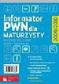Informator PWN dla maturzysty 2009/2010 (+CD)