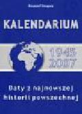 Smagacz Krzysztof - Kalendarium 1945 - 2007 Daty z najnowszej historii powszechnej