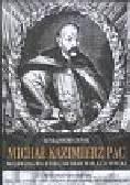 Bobiatyński Konrad - Michał Kazimierz Pac. wojewoda wileński, hetman wielki litewski
