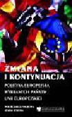 Zmiana i kontynuacja. Polityka europejska wybranych państw Unii Europejskiej