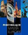 Piekara Magdalena - Fascynujące miasta Europy