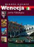 Piekara Magdalena - Miasta Europy Wenecja perła Adriatyku