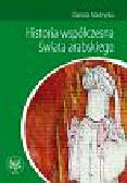 Madeyska Danuta - Historia współczesna świata arabskiego