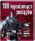 Papazian Andre - 100 legendarnych pociągów