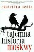 Sedia Ekaterina - Tajemna historia Moskwy