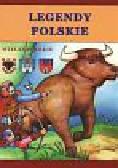Korczyńska Małgorzata, Tatarzycka-Ślęk Anna - Legendy polskie wielkopolskie