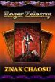 Zelazny Roger - Znak chaosu