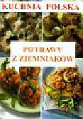 Strzelczyńska Marzena, Skwira Karol - Kuchnia polska Potrawy z ziemniaków