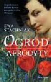 Stachniak Eva - Ogród Afrodyty