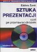 Żurek Elżbieta - Sztuka prezentacji czyli jak przemawiać obrazem + CD