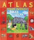 Lulo Ligia - Atlas dzikich zwierząt Bolka i Lolka