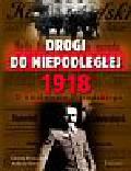 Truszczak Dorota, Sowa Andrzej - Drogi do niepodległej 1918