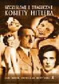 Sayer Ian, Botting Douglas - Szczęśliwe i tragiczne kobiety Hitlera