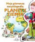 Chauvel Pascal - Moja pierwsza encyklopedia Planeta Ziemia