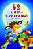 Mirkowska Ewa - 52 historie o zwierzętach