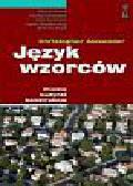 Ishikawa Sara, Silverstein Murray, Jacobson Max - Język wzorców. Miasta - budynki - konstrukcja