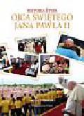 Wilkońska Joanna - Historia życia Ojca Świętego Jana Pawła II