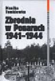 Tomkiewicz Monika - Zbrodnia w Ponarach 1941 - 1944