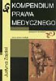 Zajdel J. - Kompendium prawa medycznego. Podręcznik dla lekarzy