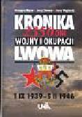 Mazur Grzegorz, Skwara Jerzy, Wegierski Jerzy - Kronika 2350 dni Wojna i okupacja Lwowa