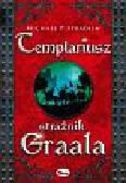Spradlin Michael P. - Templariusz strażnik Graala.