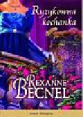 Becnel Rexanne - Ryzykowna kochanka