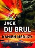 Du Brul Jack - Kamień Meduzy