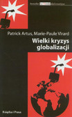 Artus Patrick, Virard Marie-Paule - Wielki kryzys globalizacji