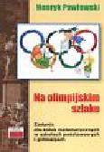 Pawłowski Henryk - Na olimpijskim szlaku. Zadania dla kółek matematycznych w szkołach podstawowych i gimnazjach