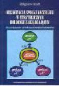Kreft Z. - Organizacja spółki naczelnej w strategicznym holdingu zarządzającym. Rozwiązania strukturalno-funkcjonalne
