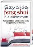 Roberts Stephanie - Szybkie feng shui dla samotnych