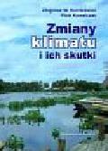 Kundzewicz Zbigniew W., Kowalczyk Piotr - Zmiany klimatu i ich skutki