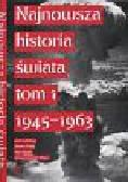 Patek Artur,  Rydel Jan,  Węc Józef Janusz - Najnowsza historia świata Tom 1 1945 - 1963
