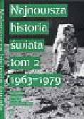 Najnowsza historia świata Tom 2 1963 - 1979
