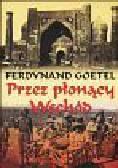 Goetel Ferdynand - Przez płonący Wschód