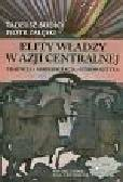Bodio T., Załęski P. - Elity władzy w Azji Centralnej. Tradycja-Modermizacja-Etnopolityka