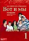 Wiatr-Kmieciak Małgorzata, Wujec Sławomira - Wot i my 1 Podręcznik do języka rosyjskiego dla szkół ponadgimnazjalnych