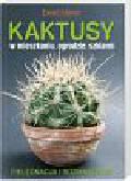 Kleiner  Ewald - Kaktusy w mieszkaniu, ogrodzie, szklarni
