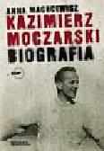 Machcewicz Anna - Kazimierz Moczarski Biografia