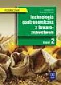 Flis Krystyna, Procner Aleksandra - Technologia gastronomiczna z towaroznawstwem 2