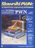 Encyklopedia Multimedialna PWN Słowniki PWN ortograficzny i poprawnej polszczyzny (Płyta CD)